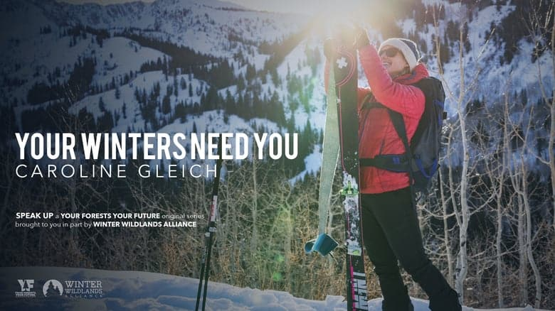 Your Winters Need You :: SPEAK UP with Caroline Gleich