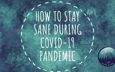 How to Stay Sane During COVID-19 Pandemic