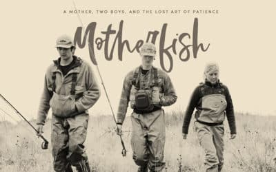 MOTHERFISH: A Mother, Two Boys, & the Lost Art of Patience