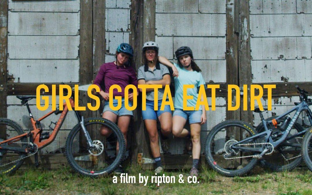Girls Gotta Eat Dirt